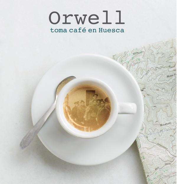 Orwell toma café en Huesca - Cartel